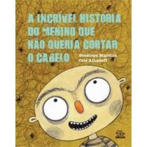Incrivel Historia Do Menino Que Nao Queria Cortar O Cabelo, A531271.1