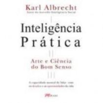 Inteligencia Pratica: Arte E Ciencia Do Bom Senso199680.0