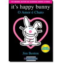 Its Happy Bunny - O Amor E Chato 176146.3