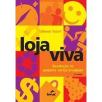 Loja Viva - Revolucao No Pequeno Varejo Brasileiro - 10ª Ed539878.9
