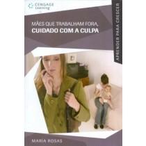 Maes Que Trabalham Fora, Cuidado Com A Culpa - Col. Aprender Para Crescer133776.9