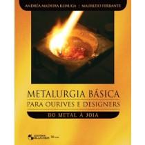 Metalurgia Basica Para Ourives E Designers - Do Metal A Joia140737.6
