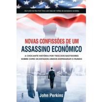 Novas Confissoes De Um Assassino Economico - A Chocante Historia Por Tras Dos Bastidores Sobre Como Os Estados Unidos Dominaram O Mundo557799.1