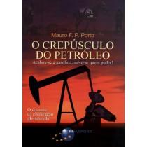 O Crepusculo Do Petroleo - Acabou-Se A Gasolina, Salve-Se Quem Puder!150595.5