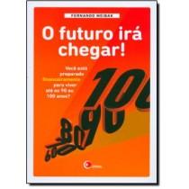 O Futuro Ira Chegar! - Voce Esta Preparado Financeiramente Para Viver Ate Os 90 Ou 100 Anos?172927.6