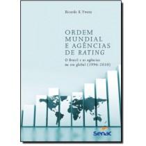 Ordem Mundial E Agencias De Rating - O Brasil E As Agencias Na Era Global (1996-2010)503306.3
