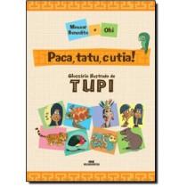 Paca, Tatu E Cutia! Glossario Ilustrado De Tupi516548.2
