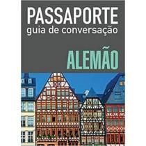 Passaporte - Guia De Conversacao - Alemao 183032.5