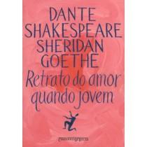 Retrato Do Amor Quando Jovem - Dante, Shakespeare, Sheridan, Goethe - Edicao De Bolso153204.5