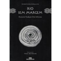 Rio Sem Margem - Poesia Da Tradicao Oral Africana - Nova Ortografia508679.5