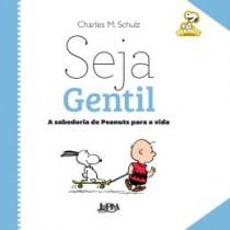 Seja Gentil - A Sabedoria De Peanuts Para A Vida524454.4