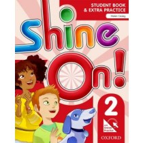 Shine On! 2 Students Book With Online Practice Pack - 1St Ed249649.6