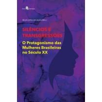 Silencios E Transgressoes - O Protagonismo Das Mulheres Brasileiras No Seculo Xx431792.8