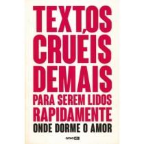 Textos Crueis Demais Para Serem Lidos Rapidamente - Onde Dorme O Amor