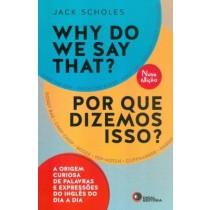 Why Do We Say That? - Por Que Dizemos Isso?520723.1